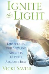 Elementary Teacher Vicki Savini Pens 'Ignite the Light: Empowering Children and Adults to Be Their Absolute Best'