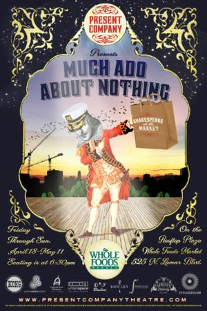 Whole Foods Market Partners with Present Company for MUCH ADO ABOUT NOTHING, 4/18-5/11