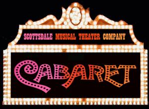 Scottsdale Musical Theater Company Opens CABARET Tonight