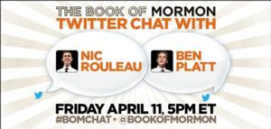 BOOK OF MORMON Stars Nic Rouleau and Ben Platt Set for Twitter Chat, April 11