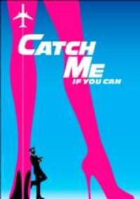 CATCH ME IF YOU CAN Tour Flies Into Houston's Hobby Center, Now thru 2/10