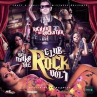"RichardTheRockStar Releases the Mixtape ""We Make the Club Rock Vol. 1"""