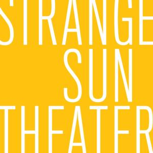 Strange Sun Theater Unveils New 2-Year Play Development Cycle THE GREENHOUSE PROJECT