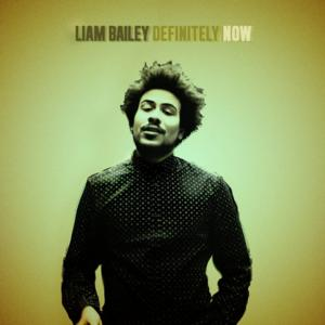 Liam Bailey Releases Debut LP 'Definitely Now' Today