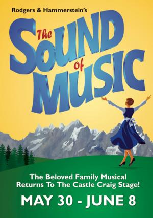 Castle Craig Players Presents THE SOUND OF MUSIC, Now thru 6/8