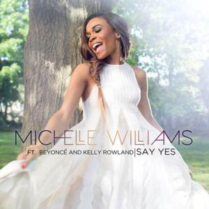 Grammy Winner Michelle Williams Debuts New Song 'Say Yes' ft. Beyonce & Kelly Rowland