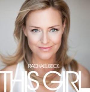 BWW Interviews: Australian Performer Rachael Beck Releases First Solo Album, THIS GIRL