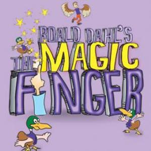 Roald Dahl's THE MAGIC FINGER Gets West Coast Premiere at MainStreet Theatre Today