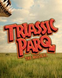TRIASSIC PARQ Will Have its West Coast Debut at Chance Theater in Anaheim Hills