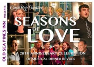 Cape Rep to Host 'SEASONS OF LOVE' 20th Anniversary Celebration, 6/15-8/31