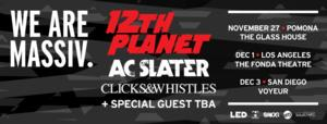 We Are Massiv. SoCal to Kick Off Party Season with 12th Planet, AC Slater, Clicks & Whistles and More, Nov-Dec 2013