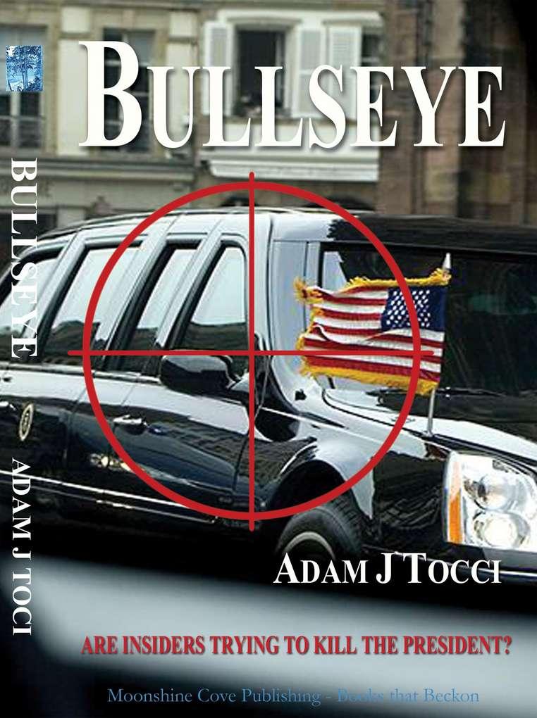 Adam J. Tocci Pens 'Bullseye' Political Thriller