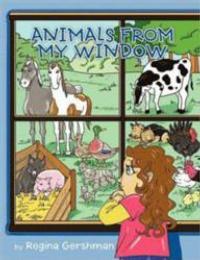 Regina Gershman Pens Second Picture Book, ANIMALS FROM MY WINDOW