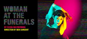 Studio Six of the Moscow Art Theatre Presents WOMAN AT THE FUNERALS, 6/13 - 6/29