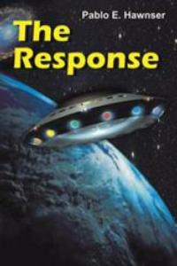 Author Pablo E. Hawnser Releases THE RESPONSE