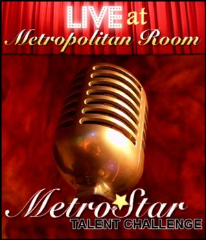 2014 Metrostar Competition Kicks Off 7/7 at Metropolitan Room