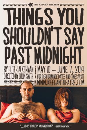 THINGS YOU SHOULDN'T SAY PAST MIDNIGHT Opens Tonight at The Keegan Theatre