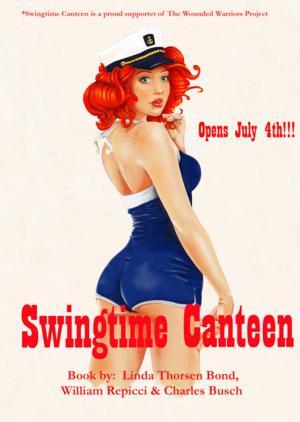 SWINGTIME CANTEEN to Open 7/4 at Cherry Lane Studio Theatre