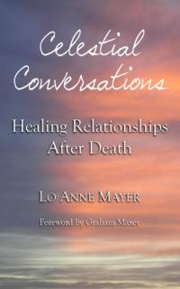 Lo Anne Mayer Releases Controversial New Book CELESTIAL CONVERSATIONS