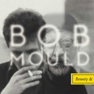 BOB MOULD's 'Beauty & Ruin' Streaming Now, Album Out 6/3