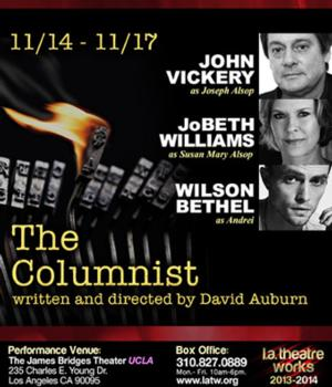 Wilson Bethel, David Krumholtz and JoBeth Williams Star in THE COLUMNIST for L.A. Theatre Works, Now thru 11/17