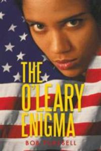 Bob Purssell's THE O'LEARY ENIGMA Offers a Strong Female Protagonist