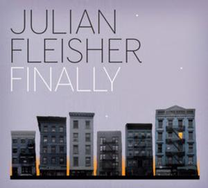 Julian Fleisher to Release FINALLY, 5/13