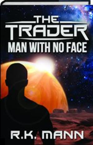 Shia Press to Release THE TRADER: MAN WITH NO FACE by R. K. Mann