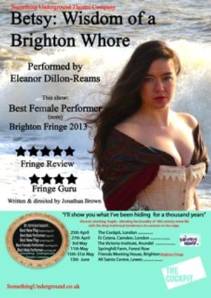 Something Underground Presents BETSY: WISDOM OF A BRIGHTON WHORE at Brighton Fringe, Beg. Today