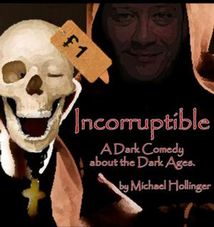 Spotlighters Theatre Presents INCORRUPTIBLE, Now thru 5/18