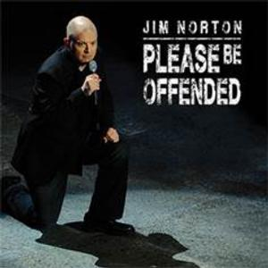 Jim Norton's PLEASE BE OFFENDED to be Released on CD, DVD and Digital, 8/20