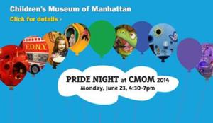 Children's Museum of Manhattan to Host Pride Night, 6/23