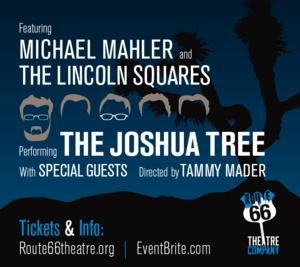 Route 66's Concert Series Presents THE JOSHUA TREE by U2, 6/15