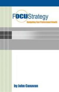 Author John Canavan Announces the Release of FOCUSTRATEGY