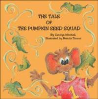 Carolyn Mitchell Discusses Second Book in Children's Series, THE TALE OF THE PUMPKIN SEED SQUAD