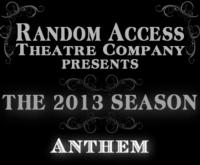 Random Access Theatre Presents Ayn Rand's ANTHEM, Opening 2/20