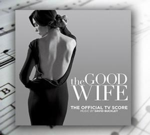 Original Music from CBS's THE GOOD WIFE Now Available for Download
