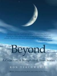 New Book, BEYOND, is a Collection of Metaphysical Short Stories for Young Adults