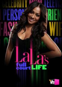 VH1 to Premiere LA LA FULL COURT LIFE - Season 3, 2/18