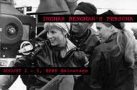 INGMAR BERGMAN'S PERSONA, Featured at Here Arts Center, 8/2-8/5