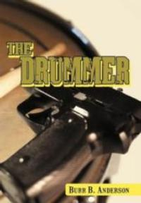 Burr B. Anderson Announces the Release of THE DRUMMER