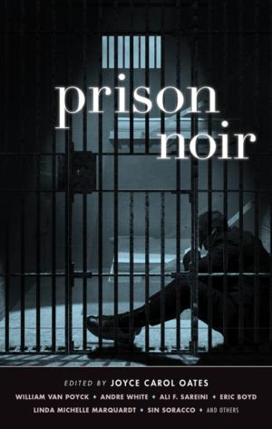 Akashic Books to Release PRISON NOIR Edited by Joyce Carol Oates