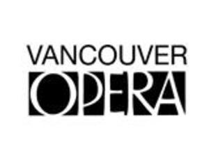 Vancouver Opera Announces New Strategy to Make Deeper Connections with the Community