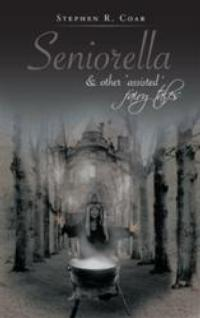 Stephen R. Coar Retells Traditional Tales in New Collection, SENIORELLA