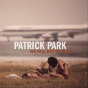 Patrick Park Returns with New EP and Single, 'We Fall Out Of Touch'