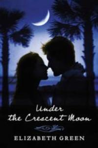 Elizabeth Green Releases New Novel, UNDER THE CRESCENT MOON