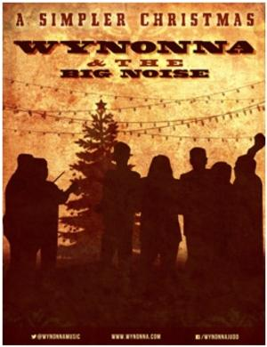 WYNONNA & THE BIG NOISE Announces 'A Simpler Christmas Tour Dates