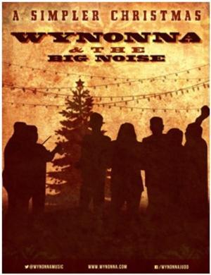 WYNONNA & THE BIG NOISE Announces 'A Simpler Christmas Tour Dates