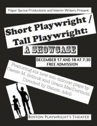 SHORT PLAYWRIGHT/TALL PLAYWRIGHT Showcase Continues at Boston Playwrights' Theatre, 12/18