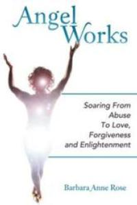 New Book, ANGEL WORKDS, Offers Happiness Drawn from Influence of Angels
